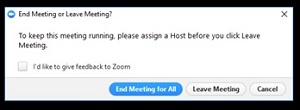 Once you click on end meeting this pop up will appear providing you the choice to end meeting or to leave the meeting.